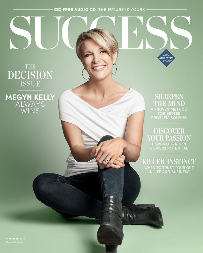 SUCCESS Magazine November 2016 - Megyn Kelly