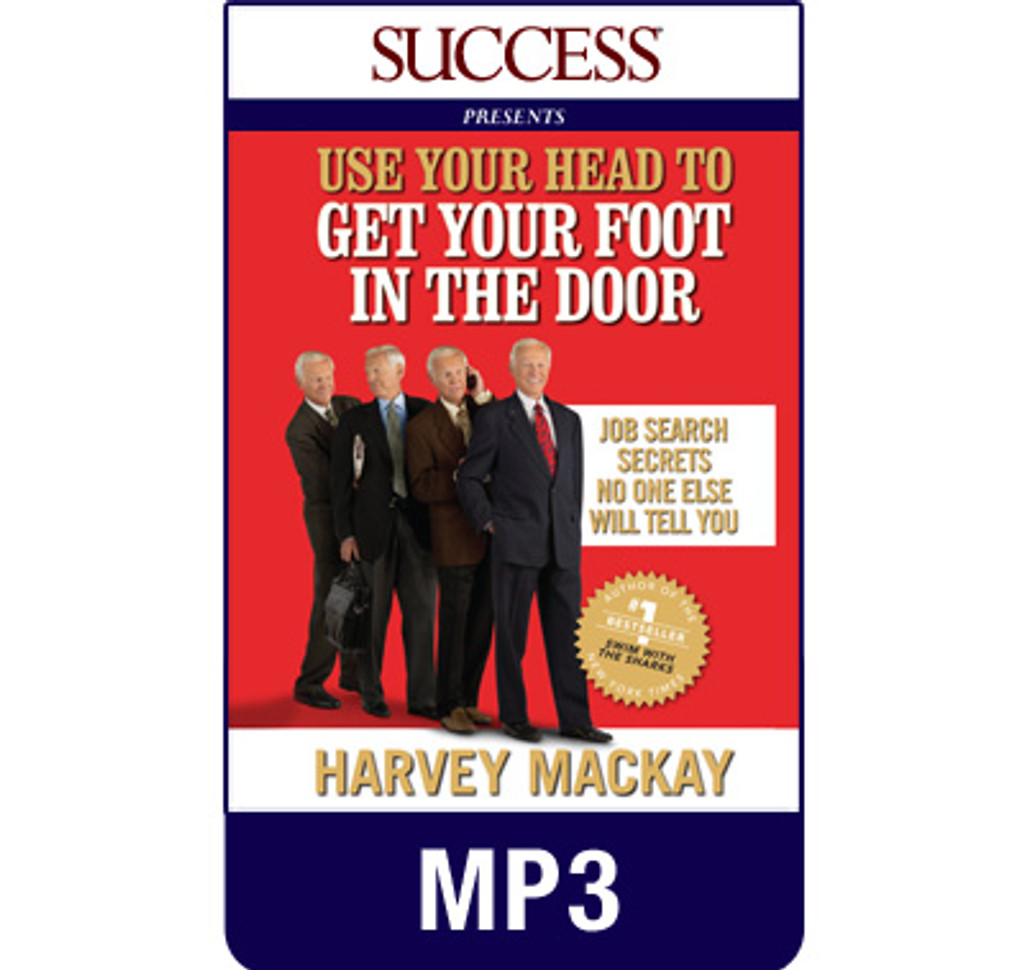Use Your Head to Get Your Foot in the Door MP3 download audiobook by Harvey Mackay