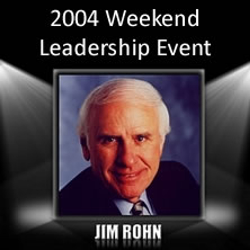 The Jim Rohn 2004 Weekend Leadership Event MP3 Edition