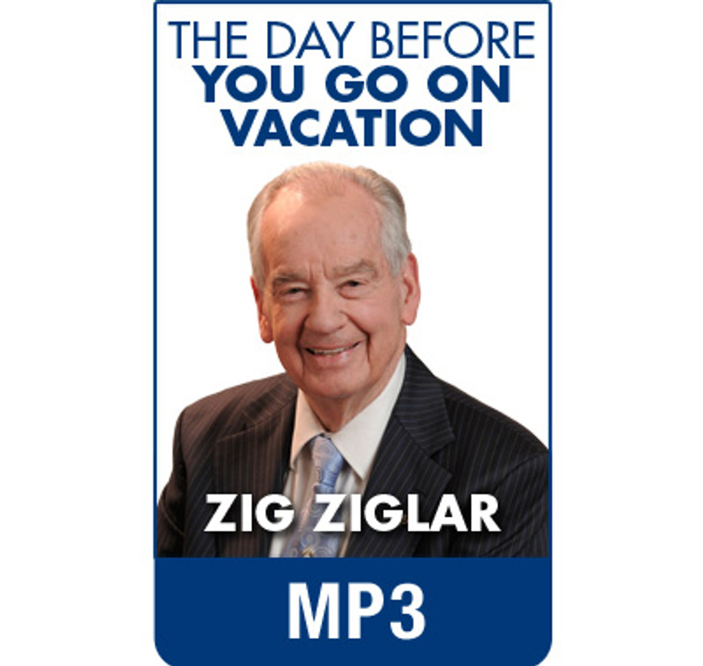 The Day Before You Go on Vacation MP3 audio by Zig Ziglar