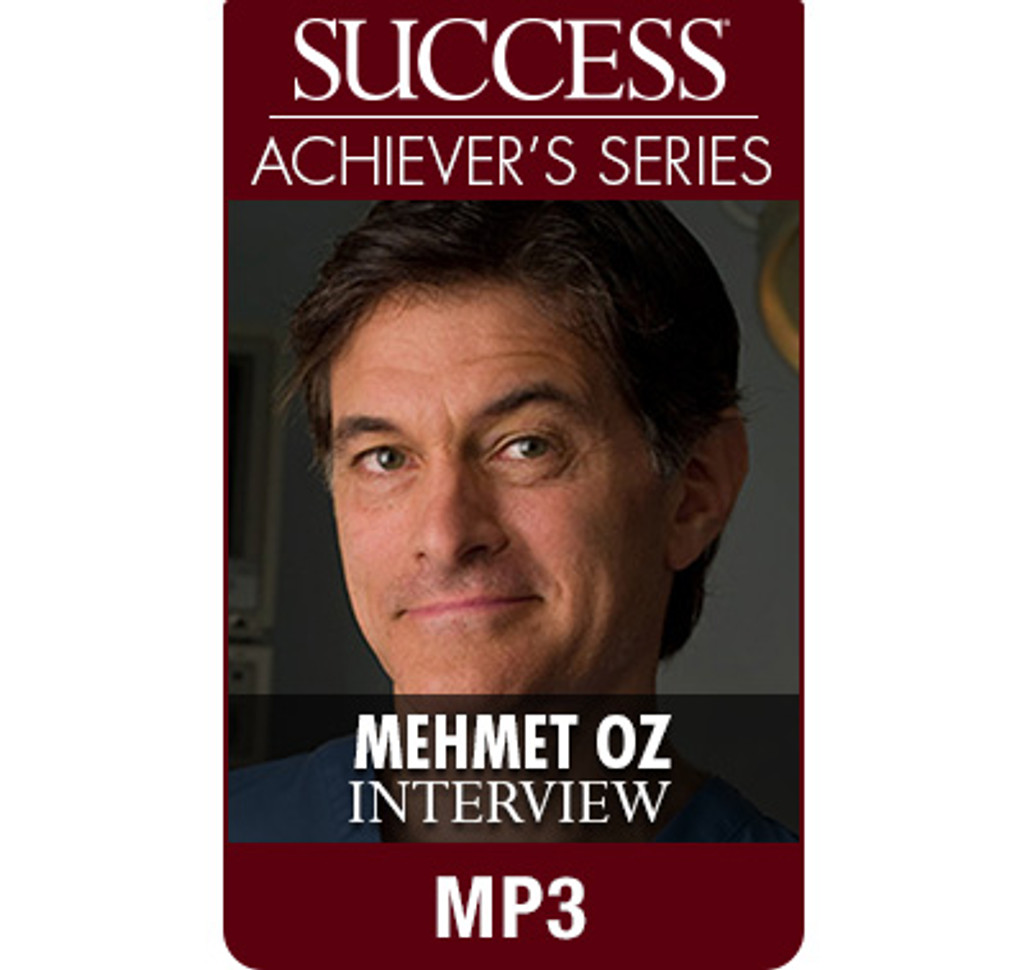 SUCCESS Achiever's Series MP3: Mehmet Oz