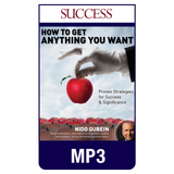 How to Get Anything You Want MP3 audio edition by Nido Qubein