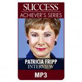 SUCCESS Achiever's Series MP3: Patricia Fripp