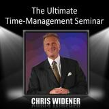 The Ultimate Time Management Seminar MP3 audio by Chris Widener