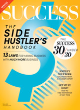 Success Magazine Fall 2019 - The Side Hustler's Handbook