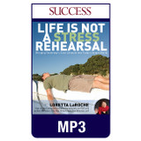 Life is not a Stress Rehearsal MP3 Audio by Loretta LaRoche
