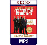 Use Your Head to Get Your Foot in the Door MP3 download audiobook by Harvey Mackay