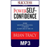The Power of Self-Confidence MP3 audiobook by Brian Tracy