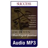 Three Keys to Greatness MP3 audio edition by Jim Rohn