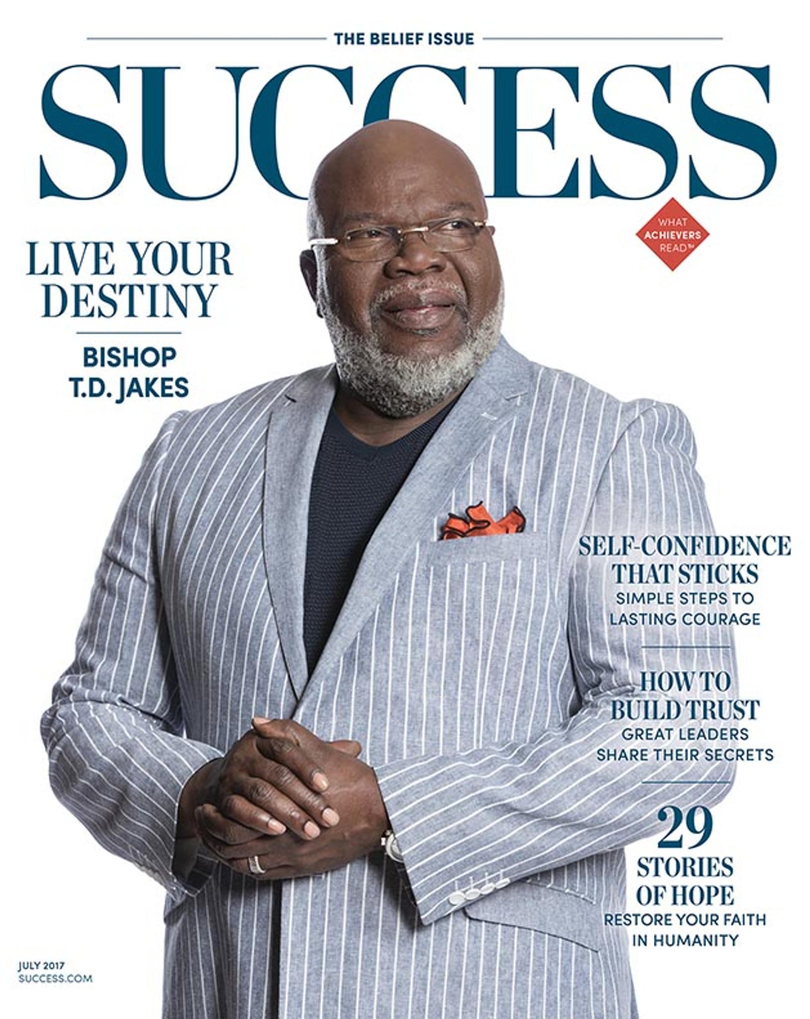 SUCCESS Magazine July 2017 - Bishop T D  Jakes