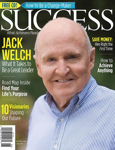 SUCCESS Magazine June 2014 - Jack Welch