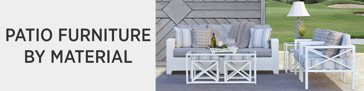 PATIO FURNITURE BY MATERIAL