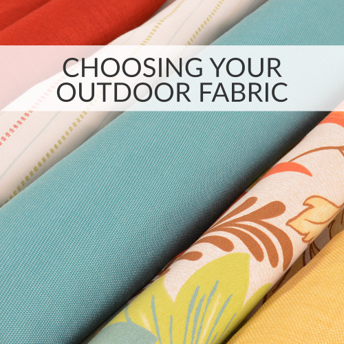 Choosing Your Outdoor Fabrics
