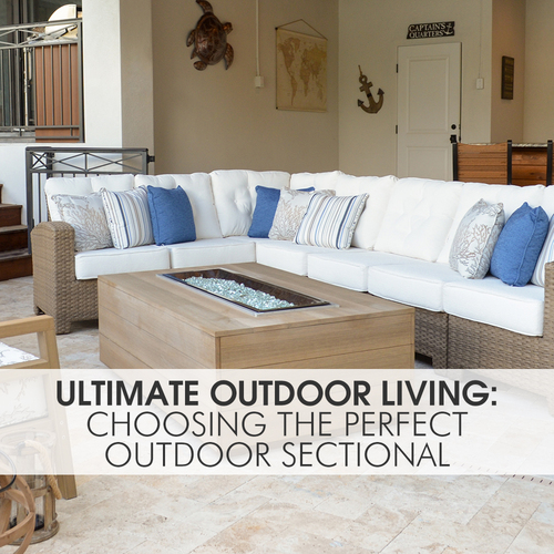Ultimate Outdoor Living: Choosing The Perfect Outdoor Sectional