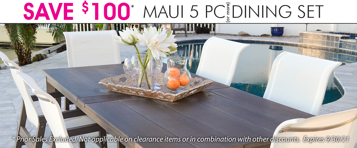 SAVE $100 ON MAUI DINING SETS