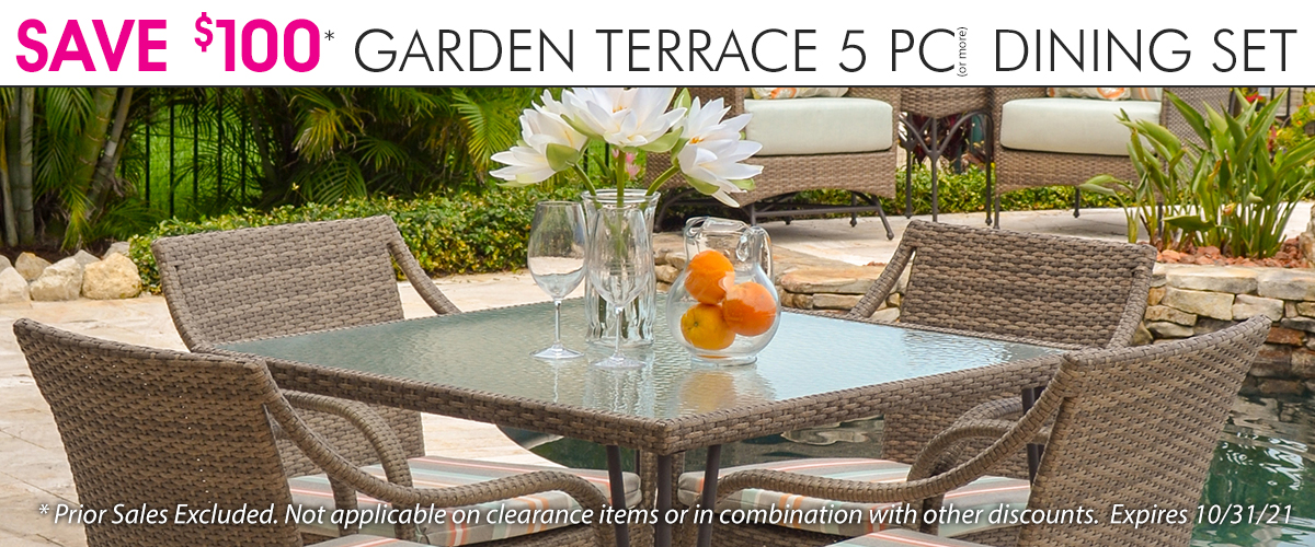 SAVE $100 ON GARDEN TERRACE DINING SETS