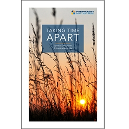 Taking Time Apart: Spiritual Disciplines and the Academic Life (bundle of 5)