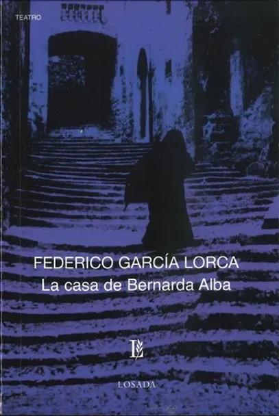 La Casa de Bernarda Alba Clásica Obra Teatral Theatrical Book by Federico García Lorca - Editorial Losada (Spanish Edition)