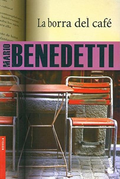 La Borra del Café Novela Classic Humor & Romance Novel by Marío Benedetti - Editorial Booket (Spanish Edition)