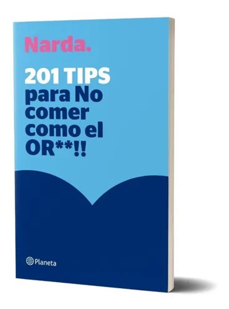 201 Tips Para No Comer Como El Or**!! Libro de Cocina Cookbook with Cooking Tips by Narda Lepes - Editorial Planeta (Spanish Edition)