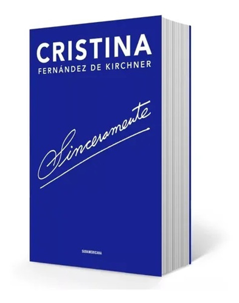 Sinceramente Libro Non-Fiction Book by Cristina Fernández de Kirchner Ex Argentina President - Editorial Sudamericana (Spanish Edition)