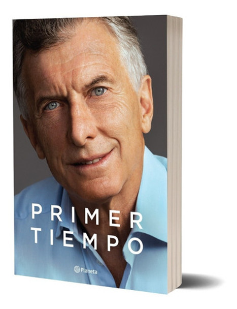Primer Tiempo Book Autobiography Book By Mauricio Macri Ex Argentina President, Editorial Planeta (Spanish Edition)