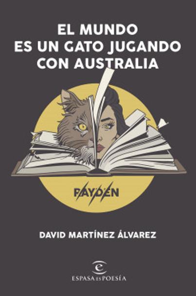 El Mundo Es Un Gato Jugando Con Australia Poesía Urbana Poetry Book by David Martínez Álvarez - Editorial Espasa (Spanish Edition)