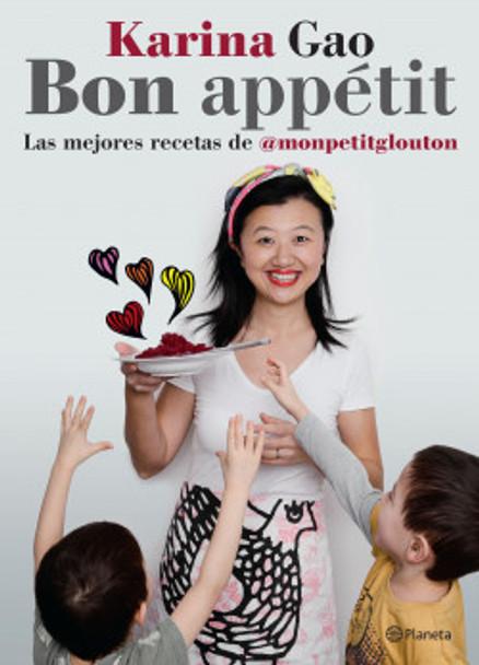 Bon Appétit Más De 200 Recetas, Tips & Consejos Nutrition Book by Karina Gao - Editorial Planeta (Spanish Edition)