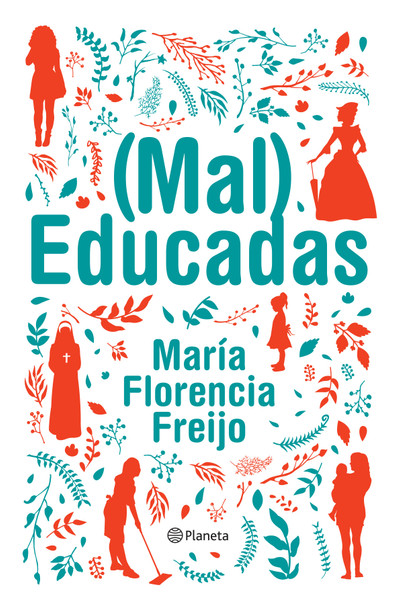 Mal Educadas Autoayuda Feminism Book by María Florencia Freijo - Editorial Planeta (Spanish Edition)