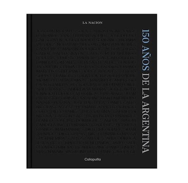 150 Años De La Argentina Imágenes y Textos 150 Years of Argentina History by La Nación - Editorial Catapulta Editores (Spanish Edition)