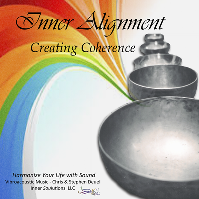 Inner Alignment - Creating Coherence - Vibroacoustic Music