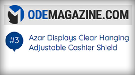 Azar Displays is Ranked as One of the Best Sneeze Guards on Ode Magazine.com