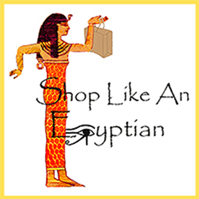 SHOP LIKE AN EGYPTIAN