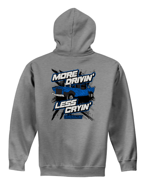 More Drivin' Less Cryin' Hoodie