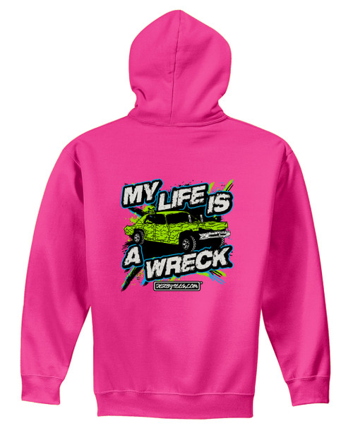 My Life Is A Wreck Hoodie (Pink) - CLEARANCE