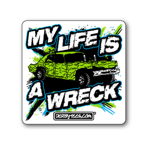 My Life Is A Wreck Sticker