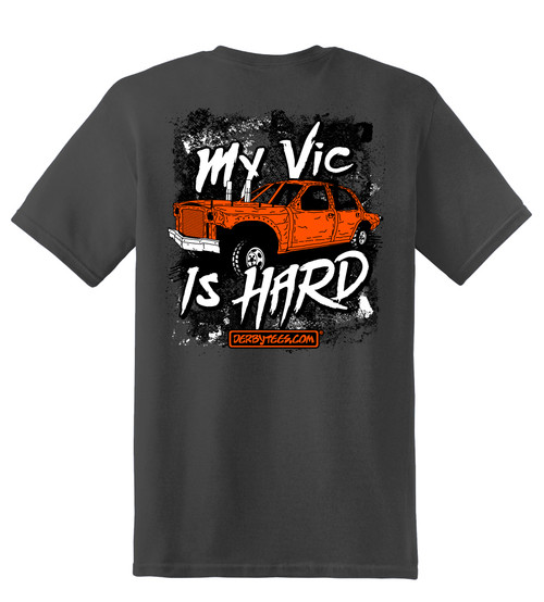 My Vic Is Hard Tee - CLEARANCE