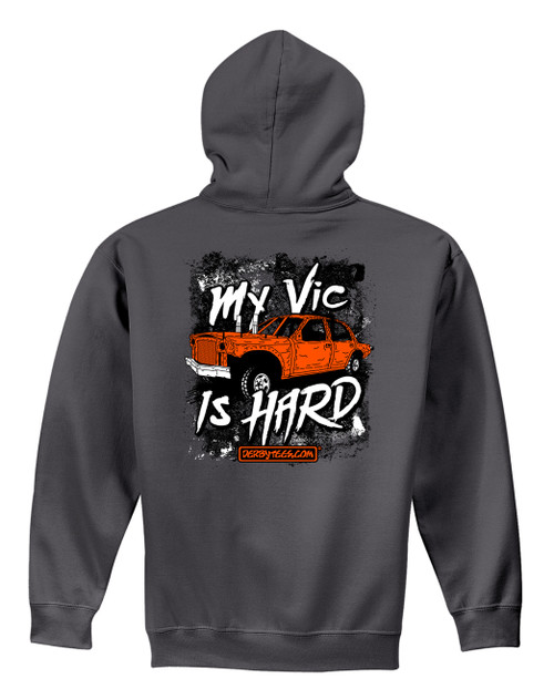 My Vic Is Hard Hoodie - CLEARANCE