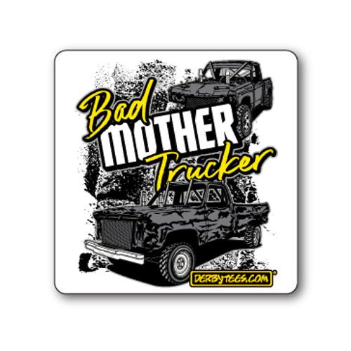 Bad Mother Trucker Sticker