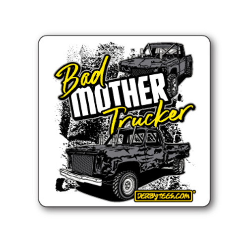 Bad Mother Trucker Sticker