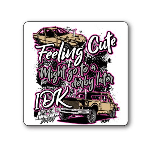 Feeling Cute Sticker
