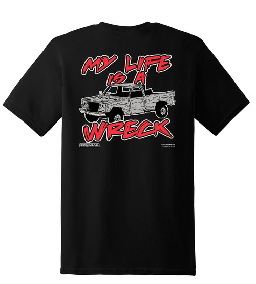 My Life Is A Wreck Truck Tee - CLEARANCE