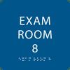 Blue  Exam Room 8 Sign w/ ADA Braille