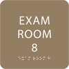 Light Brown  Exam Room 8 Sign w/ ADA Braille