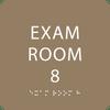 Light Brown  Exam Room 8 Sign w/ ADA Braille
