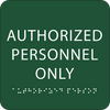 Green Authorized Personnel Only Braille Sign