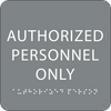 Grey Authorized Personnel Only Sign