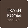 Dark Brown Trash Room ADA Sign