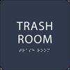 Blue Trash Room Tactile Sign
