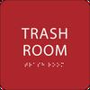 Red Trash Room ADA Sign